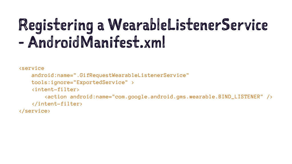 Registering a WearableListenerService - Android...