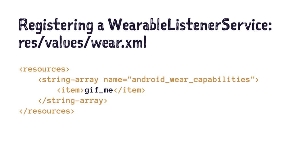 Registering a WearableListenerService: res/valu...