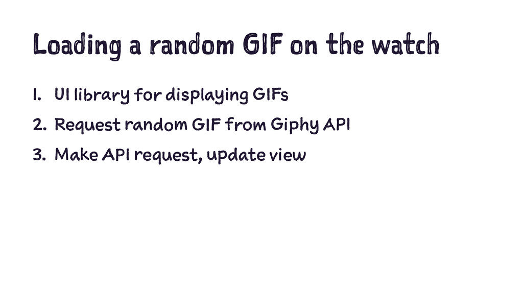 Loading a random GIF on the watch 1. UI library...