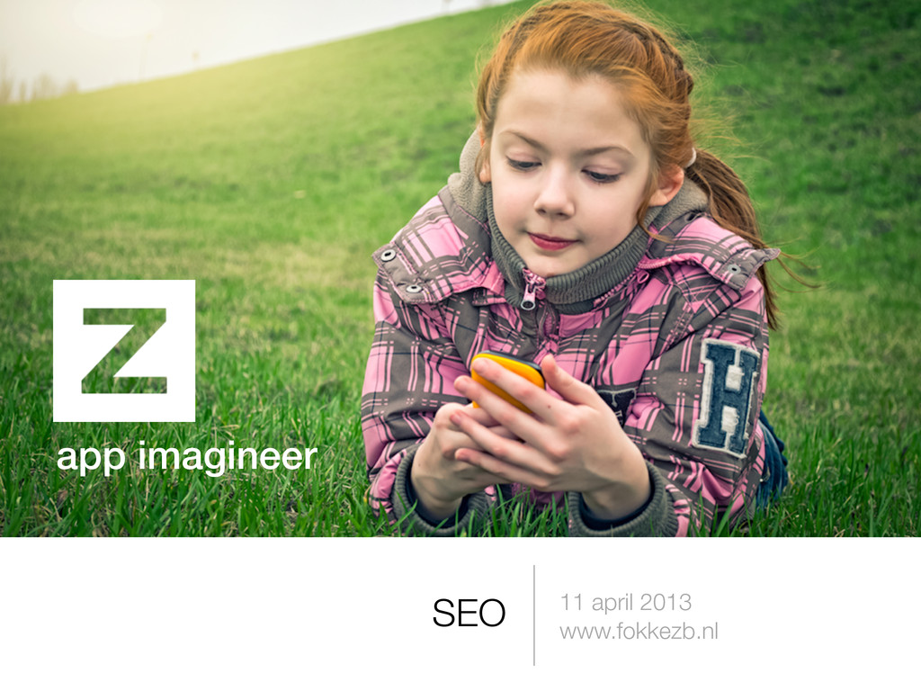 11 april 2013 www.fokkezb.nl SEO app imagineer