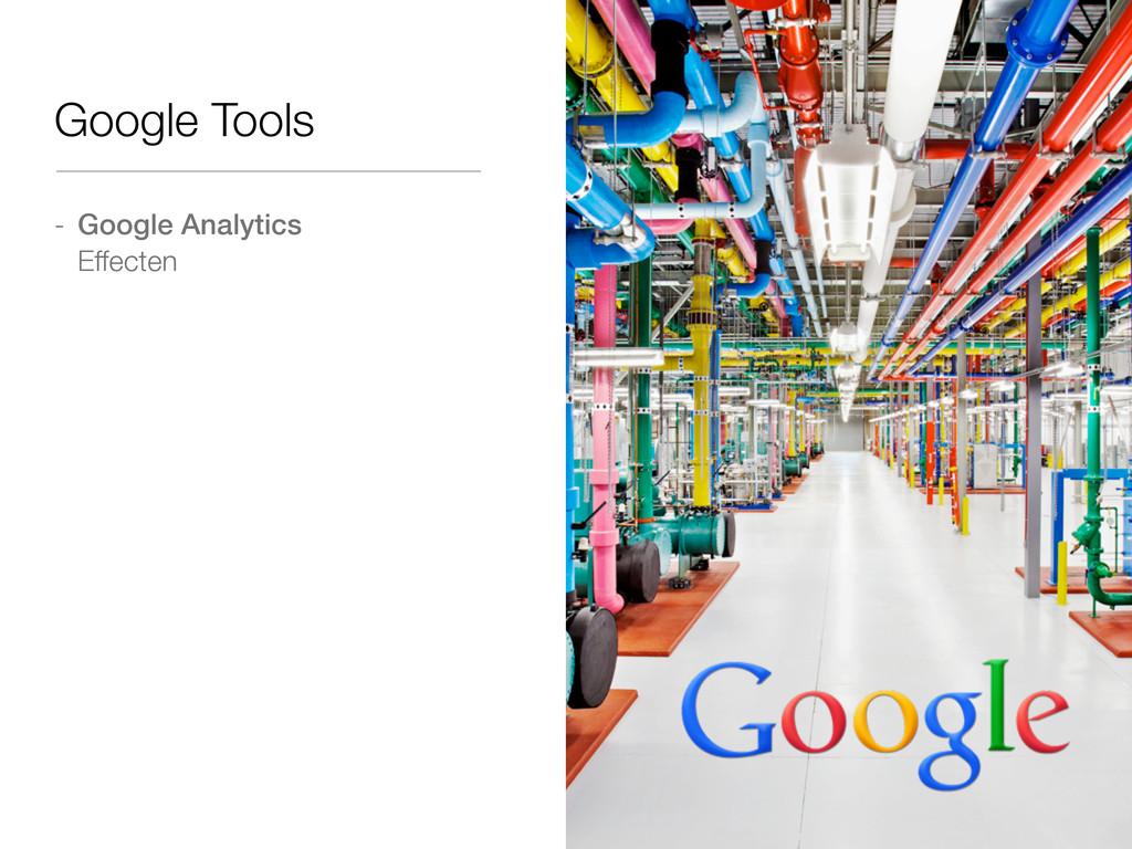 - Google Analytics Effecten Google Tools