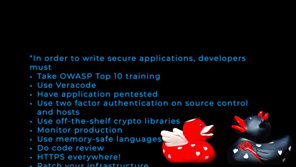 """""""In order to write secure applications, develop..."""