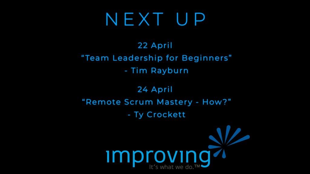 "N E X T U P 22 April ""Team Leadership for Begin..."