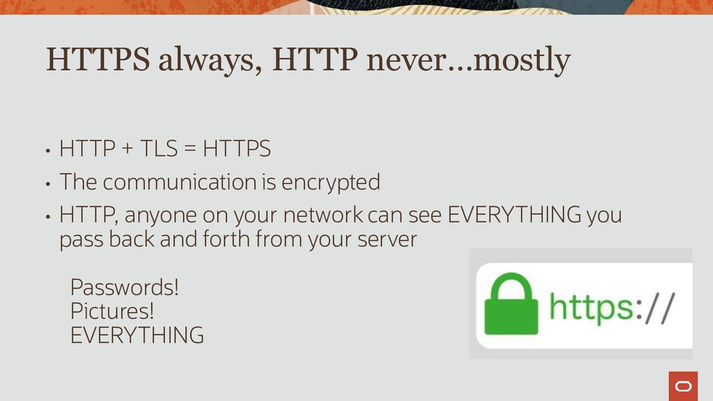 • HTTP + TLS = HTTPS • The communication is enc...
