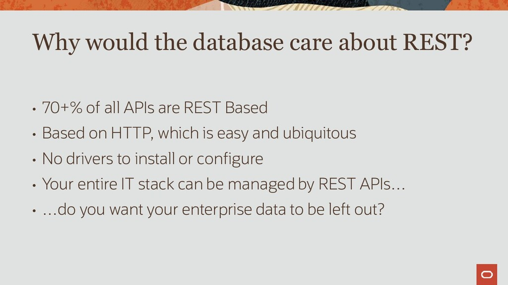 • 70+% of all APIs are REST Based • Based on HT...