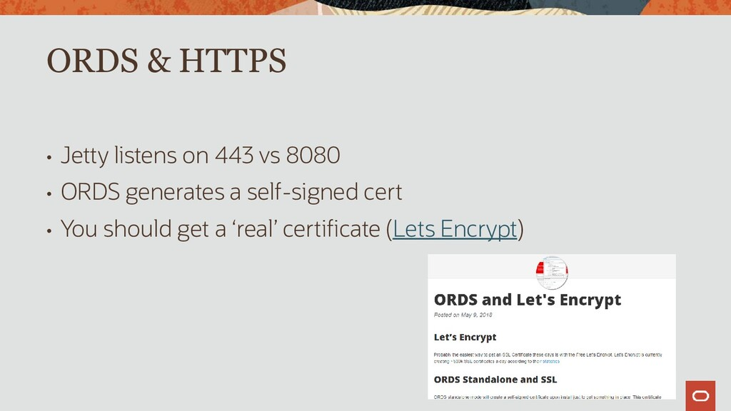 ORDS & HTTPS • Jetty listens on 443 vs 8080 • O...