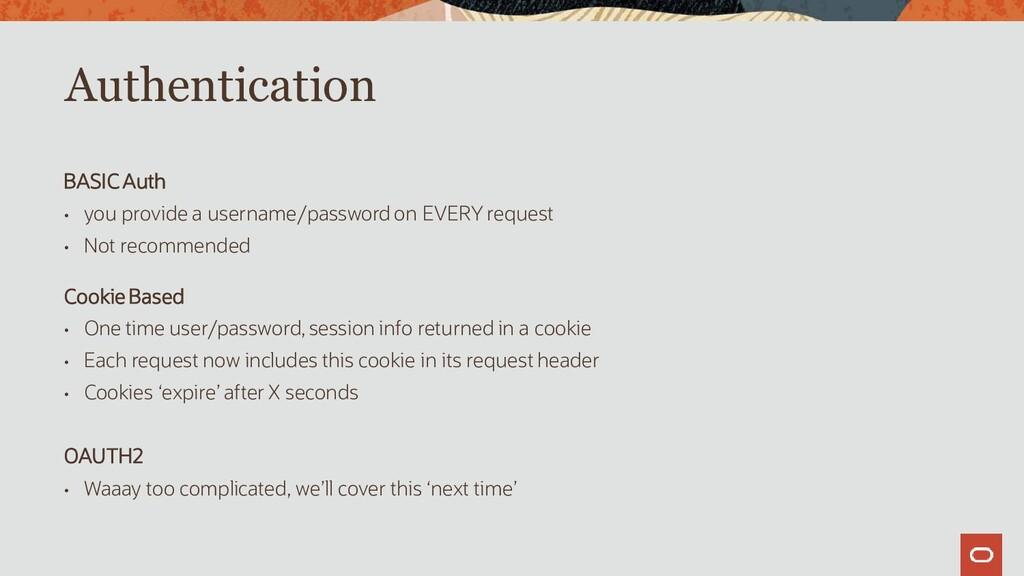 BASIC Auth • you provide a username/password on...