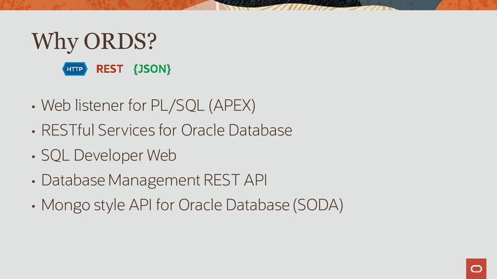 • Web listener for PL/SQL (APEX) • RESTful Serv...