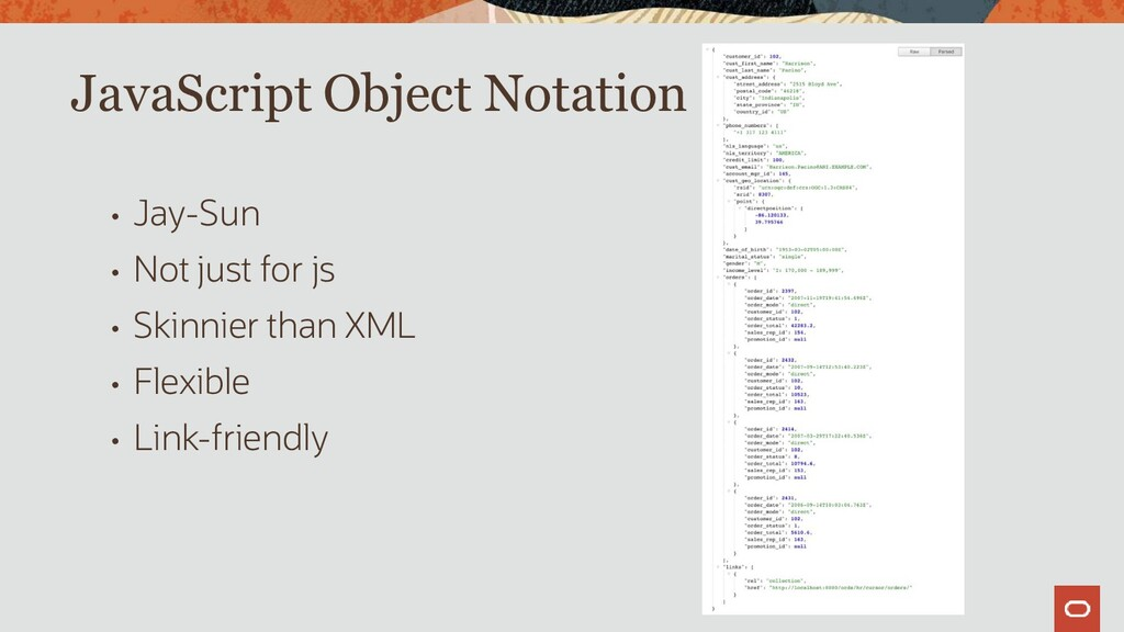 JavaScript Object Notation • Jay-Sun • Not just...
