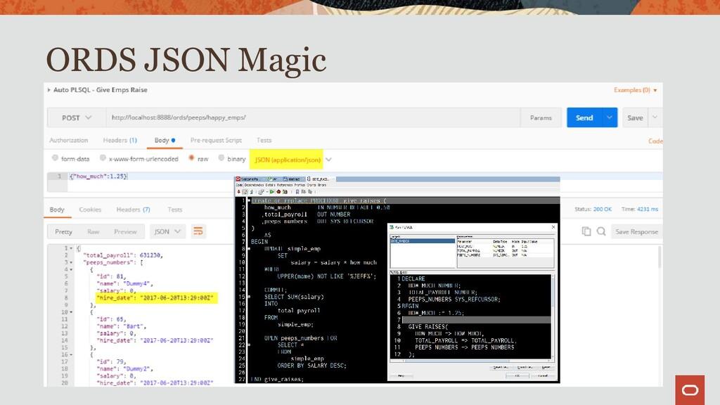 • Database output =>JSON • PLSQL OUT params, RE...