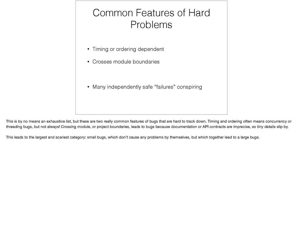 Common Features of Hard Problems • Timing or or...