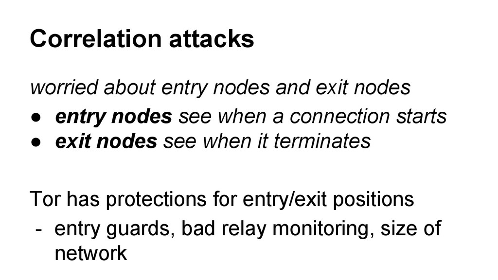 worried about entry nodes and exit nodes ● entr...