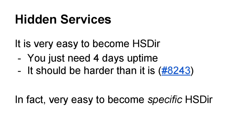 Hidden Services It is very easy to become HSDir...
