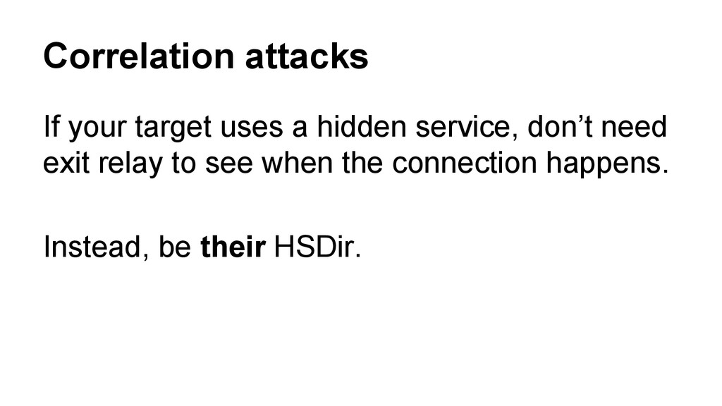 If your target uses a hidden service, don't nee...