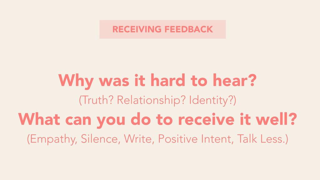 RECEIVING FEEDBACK Why was it hard to hear? (Tr...