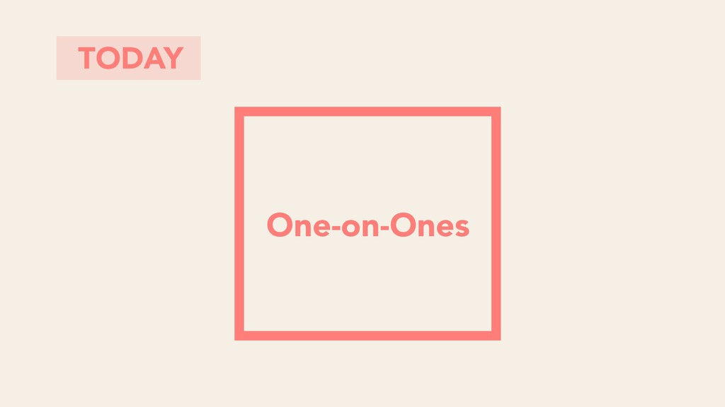 TODAY One-on-Ones