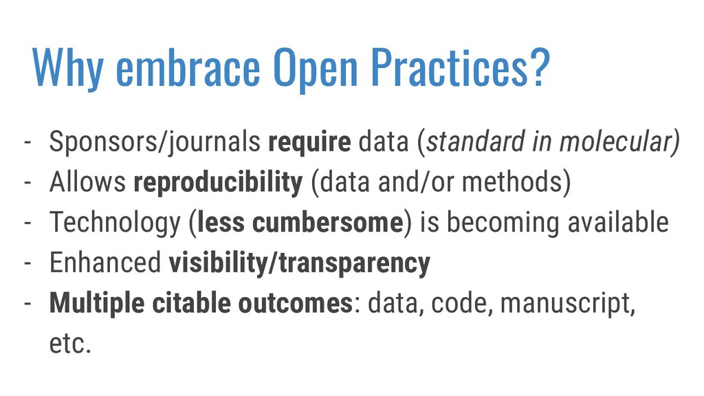 Why embrace Open Practices? - Sponsors/journals...