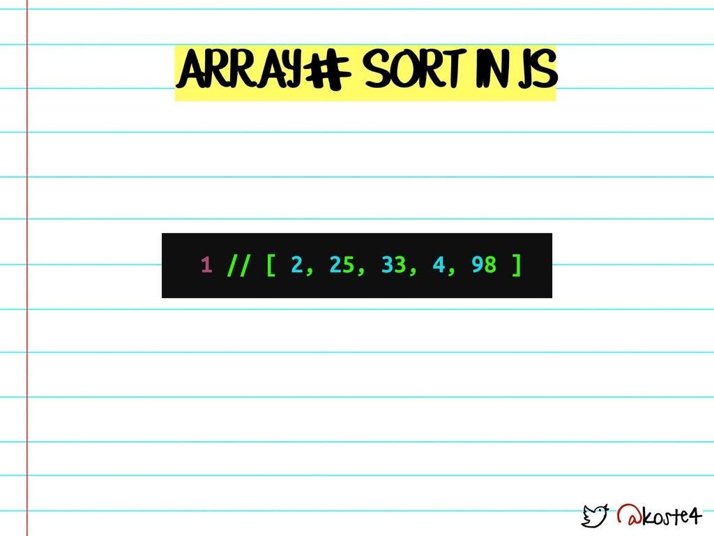 @koste4 ARRAY SORT IN JS # 1 // [ 2, 25, 33, 4,...