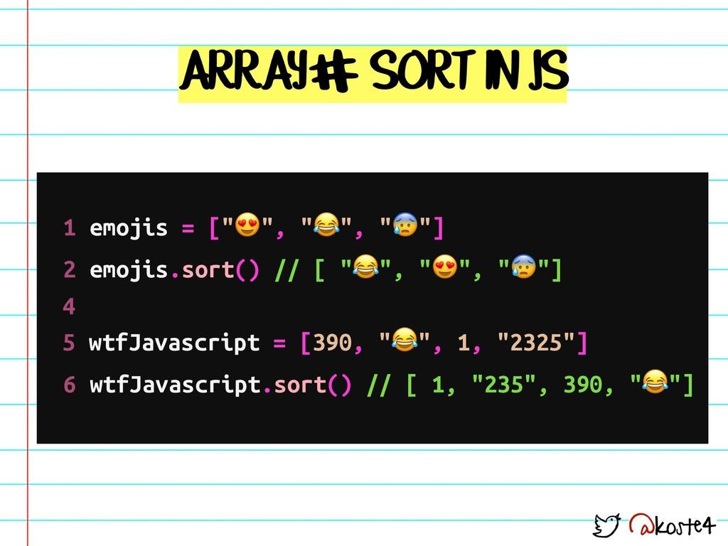 "@koste4 ARRAY SORT IN JS # 1 emojis = ["""", """", ..."