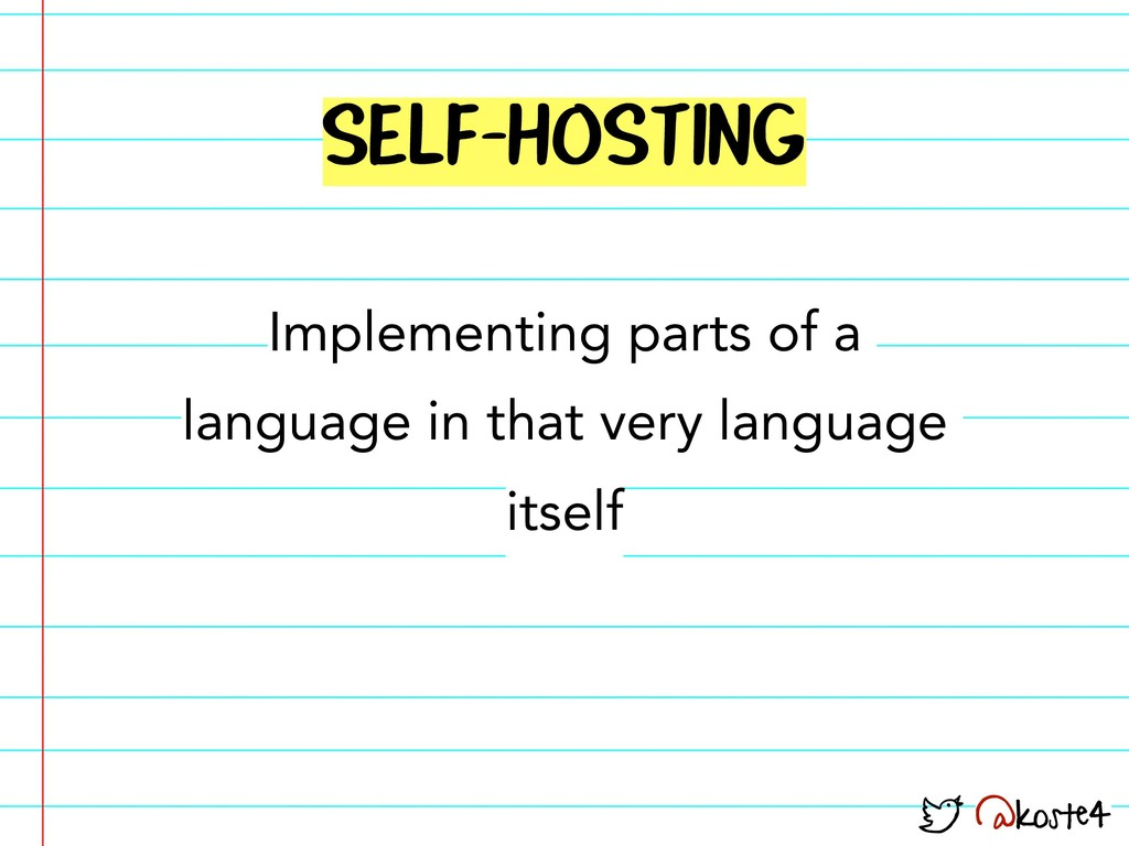 @koste4 SELF-HOSTING Implementing parts of a la...