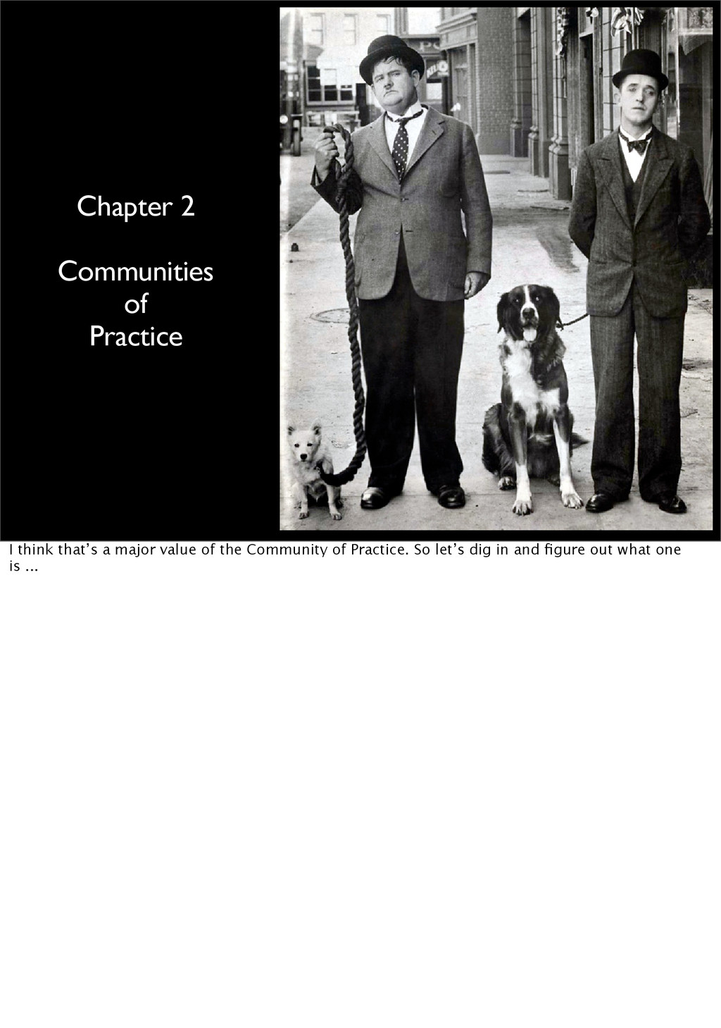 Chapter 2 Communities of Practice I think that'...