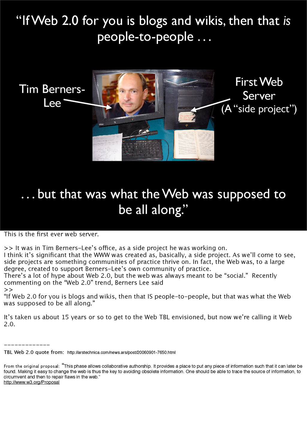 """""""If Web 2.0 for you is blogs and wikis, then th..."""