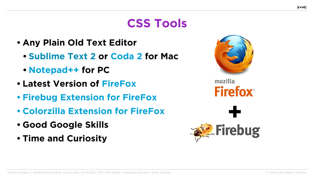 • Any Plain Old Text Editor • Sublime Text 2 or...