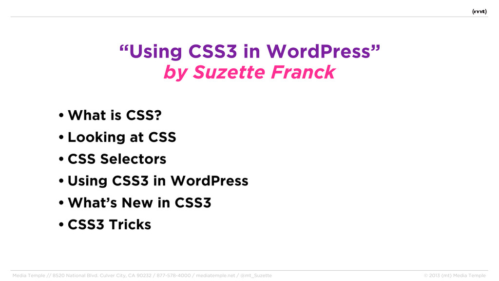 • What is CSS? • Looking at CSS • CSS Selectors...