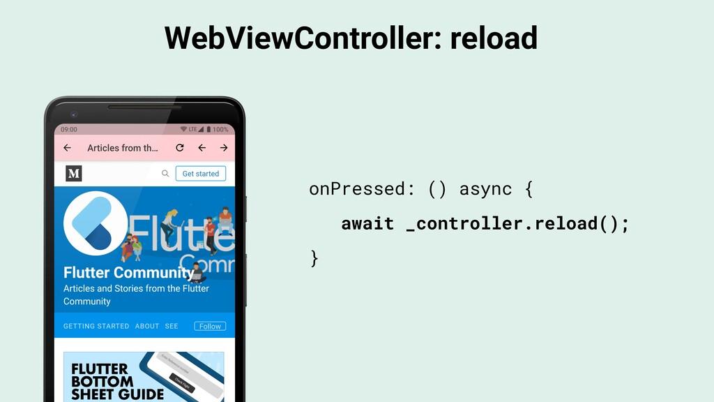 WebViewController: reload onPressed: () async {...
