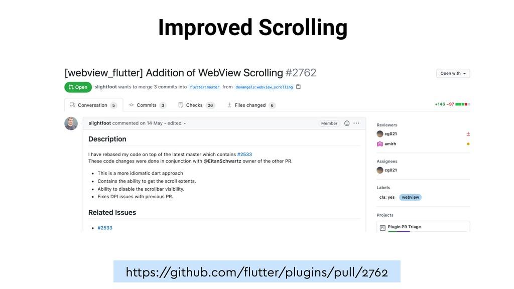 Improved Scrolling https:/ /github.com/flutter/p...