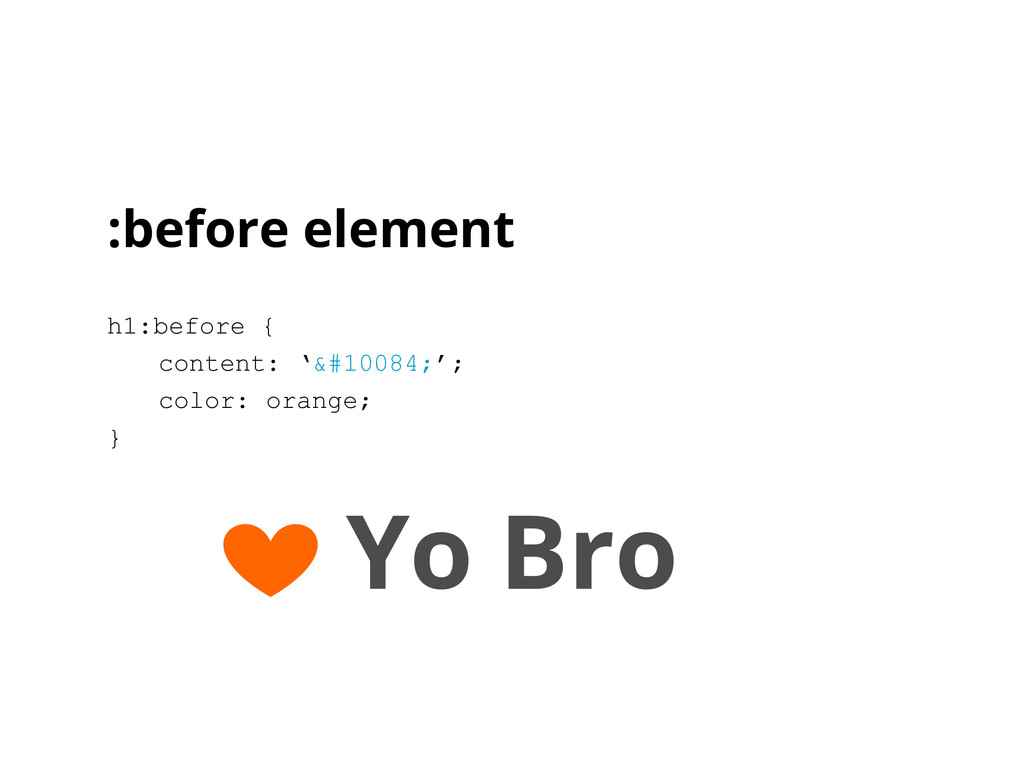 :before element h1:before { content: '❤'...