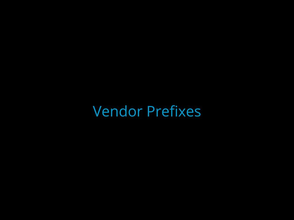 Vendor Prefixes