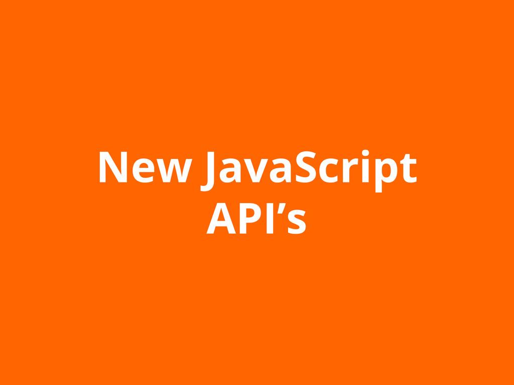 New JavaScript API's
