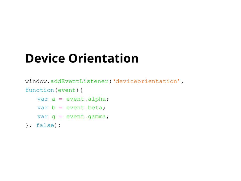 Device Orientation window.addEventListener('dev...