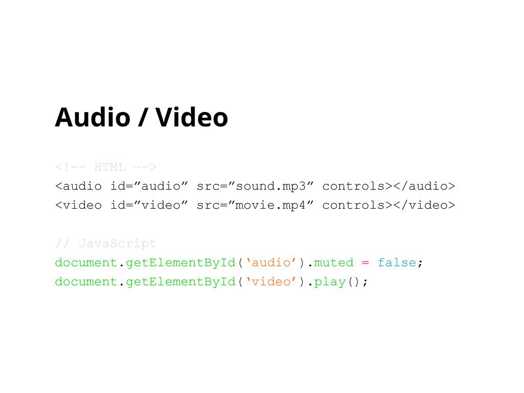 "Audio / Video <!-- HTML --> <audio id=""audio"" s..."