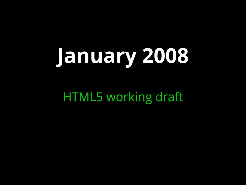 January 2008 HTML5 working draft
