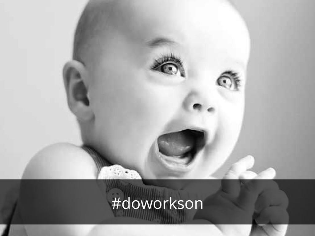 #doworkson