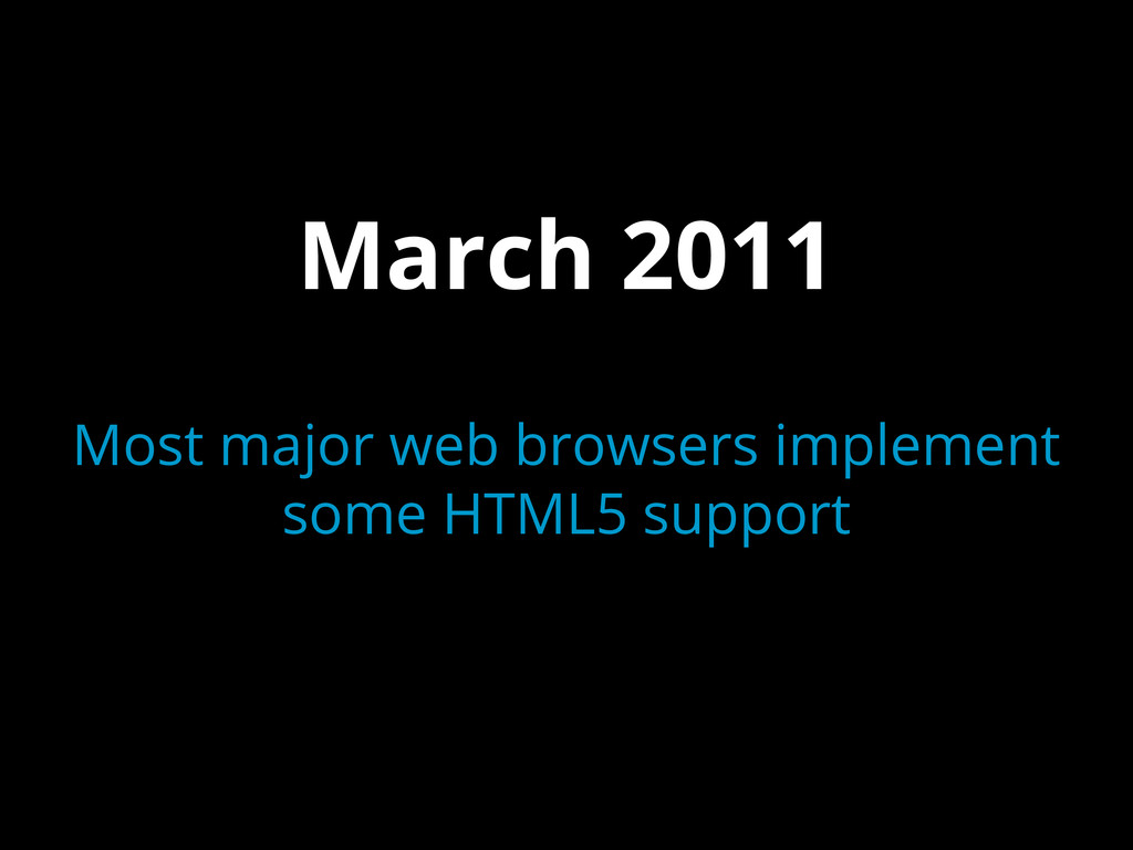 March 2011 Most major web browsers implement so...