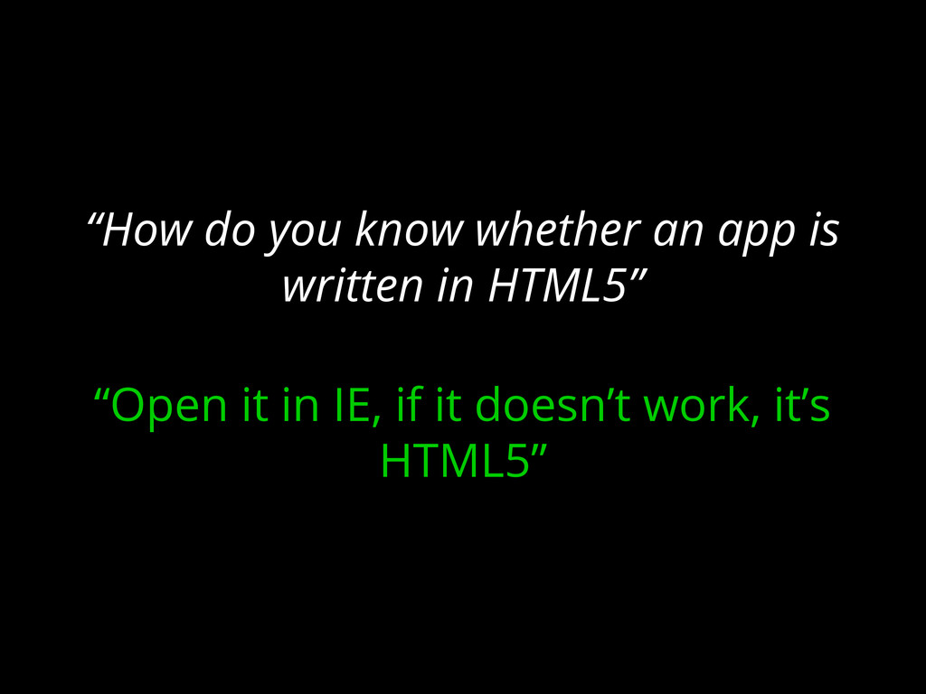 """""""How do you know whether an app is written in H..."""