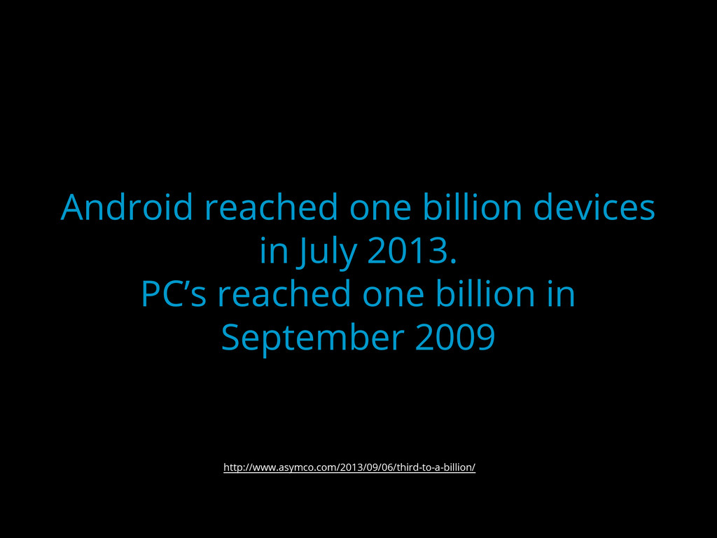 Android reached one billion devices in July 201...