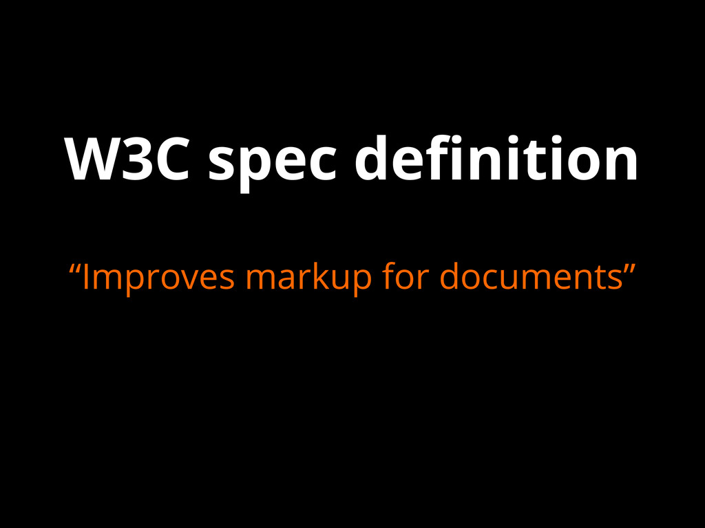 """W3C spec definition """"Improves markup for docume..."""