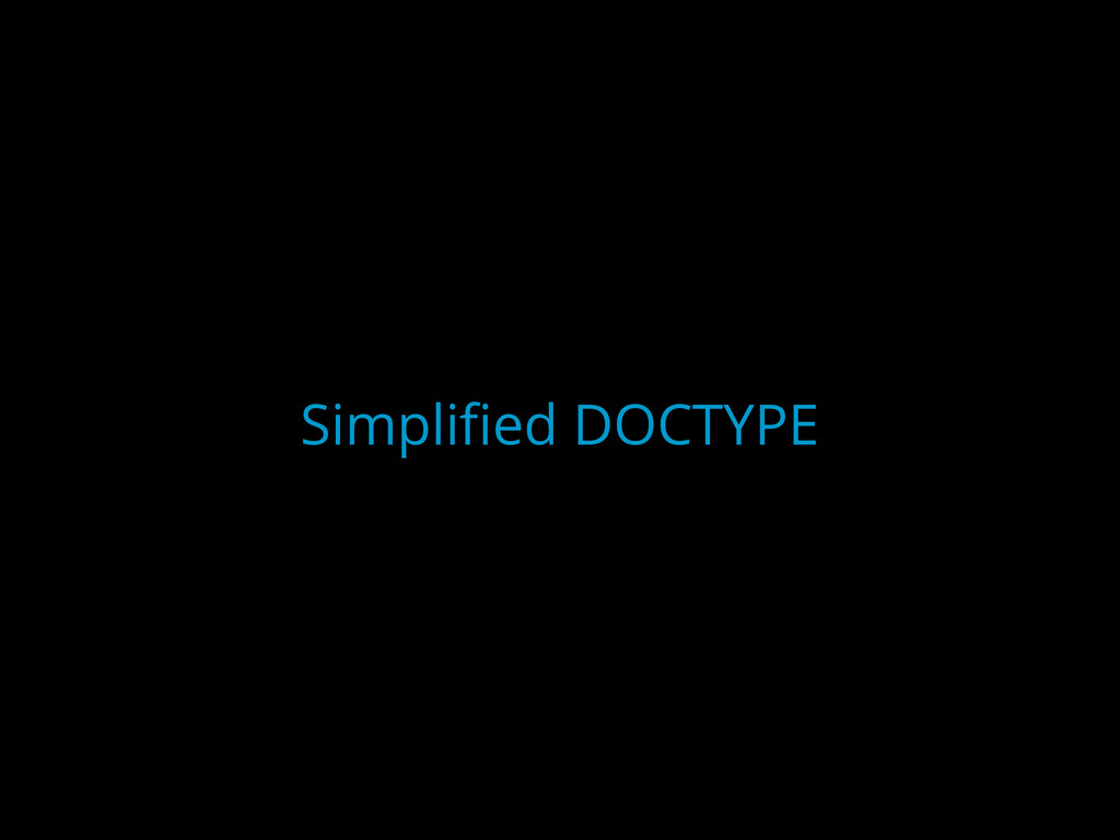 Simplified DOCTYPE