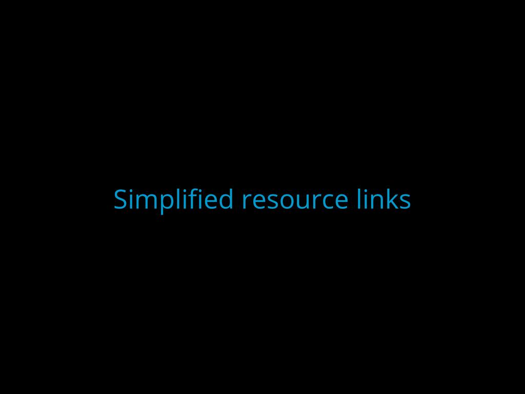 Simplified resource links