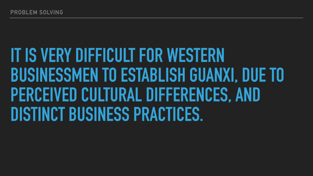 IT IS VERY DIFFICULT FOR WESTERN BUSINESSMEN TO...