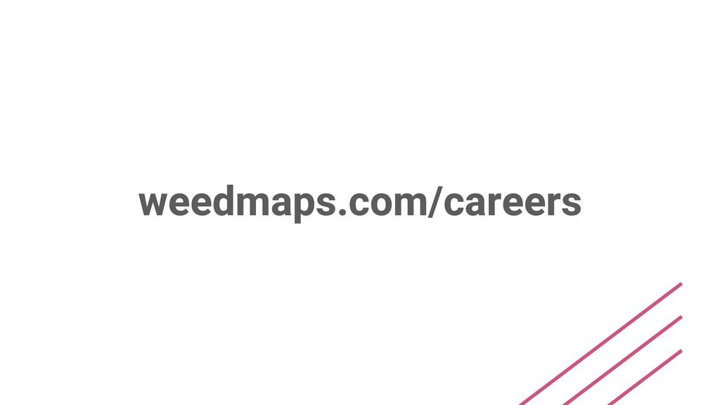 weedmaps.com/careers