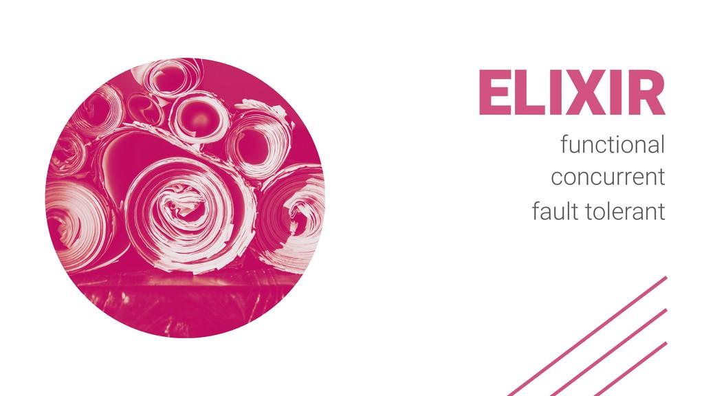 ELIXIR functional concurrent fault tolerant