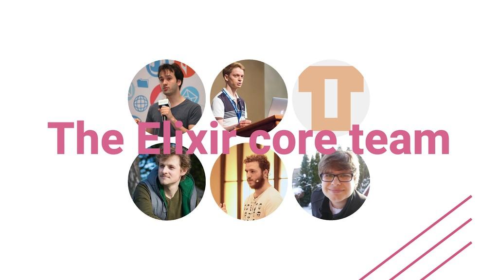 The Elixir core team