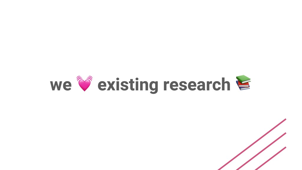 we  existing research