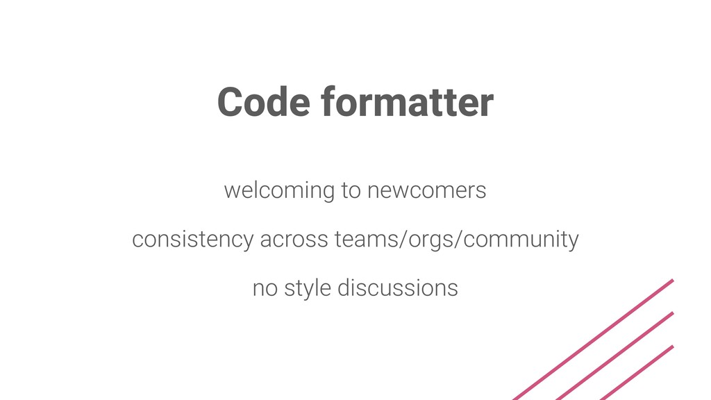 Code formatter welcoming to newcomers consisten...