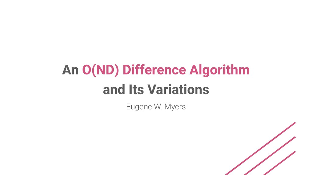 An O(ND) Difference Algorithm and Its Variation...